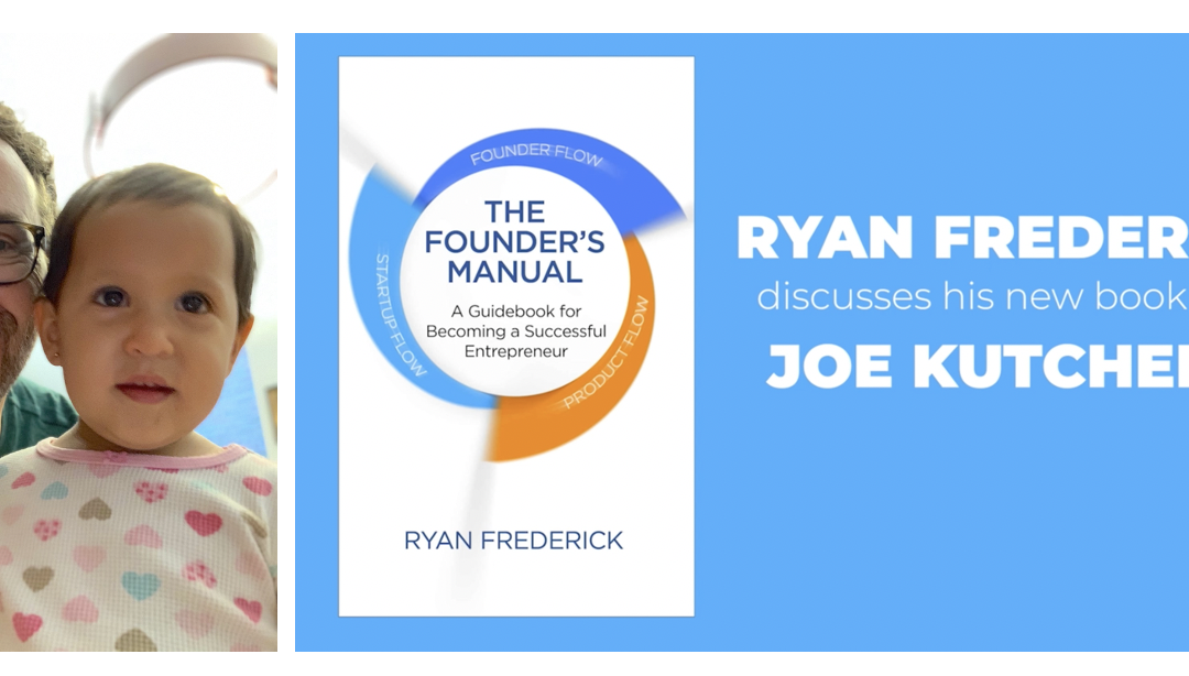 Interview with Ryan Frederick about His New Book, The Founder's Manual